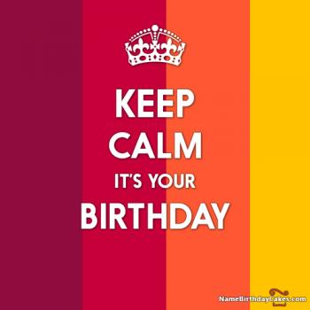 keep calm and have a happy birthday