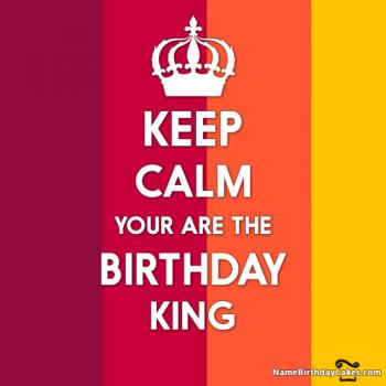 keep calm birthday king
