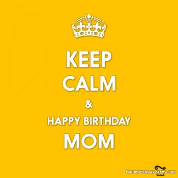 keep calm happy birthday mom
