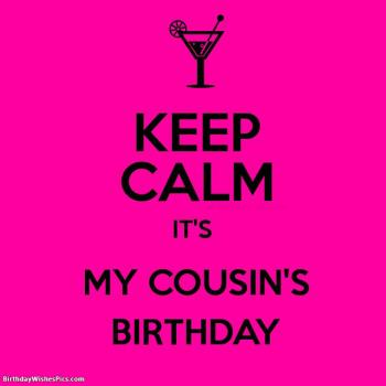 keep calm its my cousin birthday images