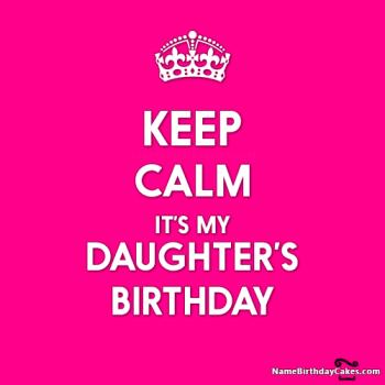 keep calm its my daughter birthday