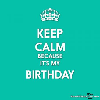 keep calm its my moms birthday