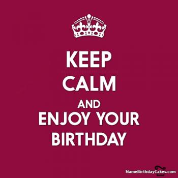 keep calm its your birthday