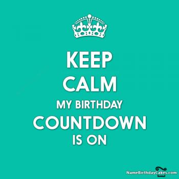 keep calm my birthday countdown