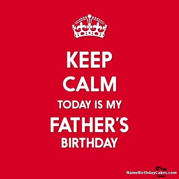 keep calm today father birthday